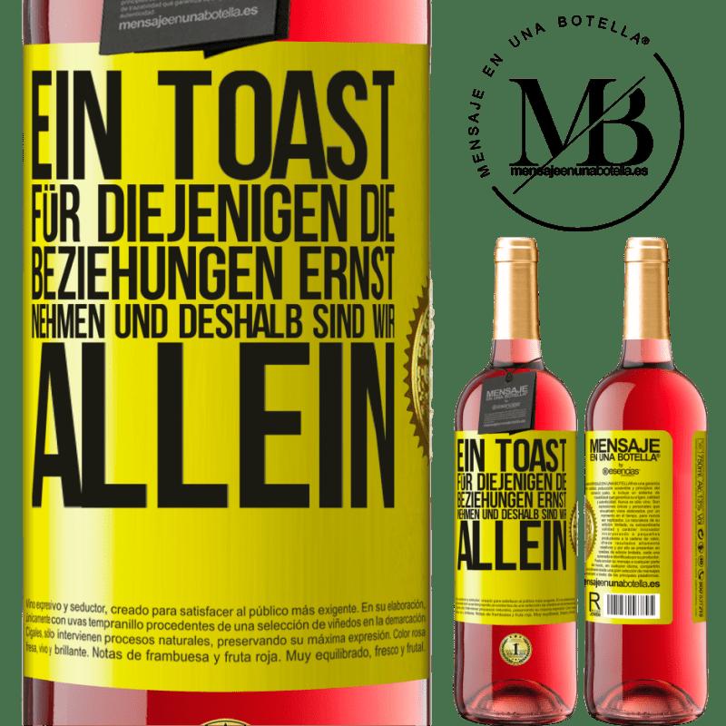 24,95 € Kostenloser Versand   Roséwein ROSÉ Ausgabe Ein Toast für diejenigen, die Beziehungen ernst nehmen und deshalb sind wir allein Gelbes Etikett. Anpassbares Etikett Junger Wein Ernte 2020 Tempranillo