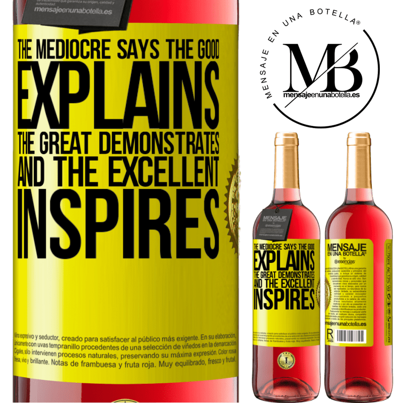 24,95 € Free Shipping | Rosé Wine ROSÉ Edition The mediocre says, the good explains, the great demonstrates and the excellent inspires Yellow Label. Customizable label Young wine Harvest 2020 Tempranillo