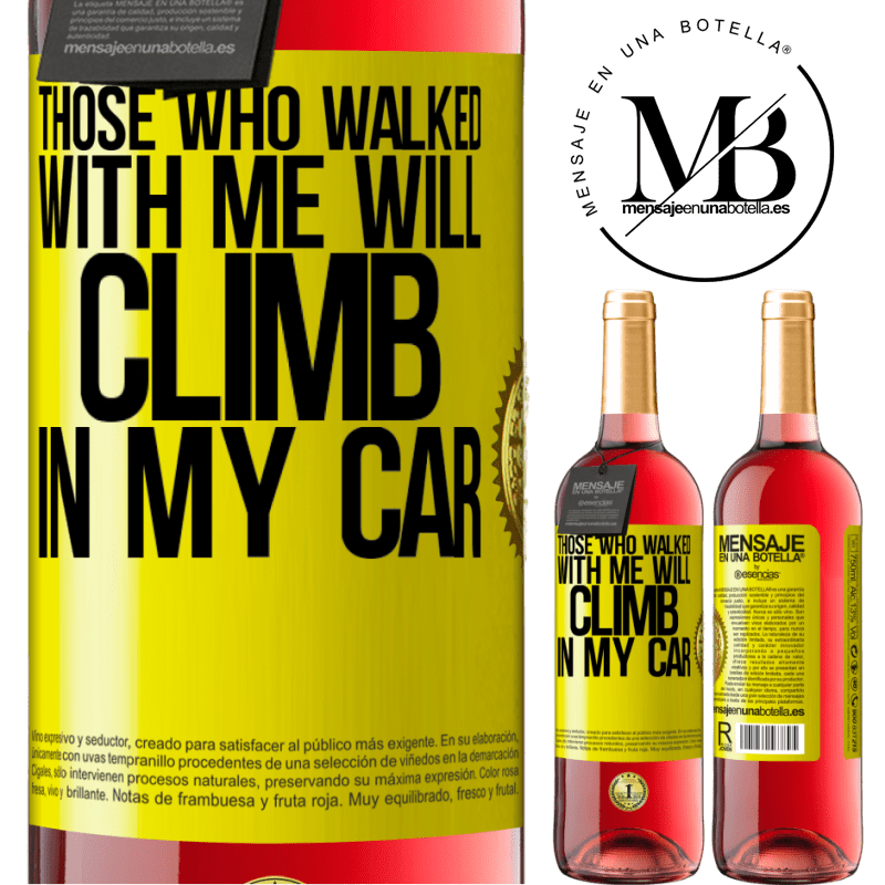 24,95 € Free Shipping | Rosé Wine ROSÉ Edition Those who walked with me will climb in my car Yellow Label. Customizable label Young wine Harvest 2020 Tempranillo