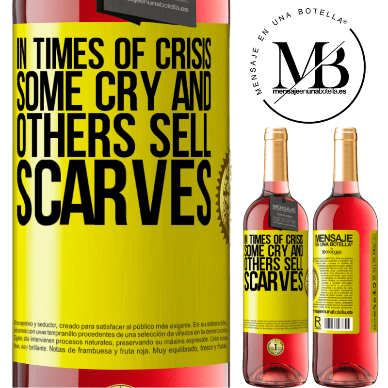 24,95 € Free Shipping | Rosé Wine ROSÉ Edition In times of crisis, some cry and others sell scarves Yellow Label. Customizable label Young wine Harvest 2020 Tempranillo