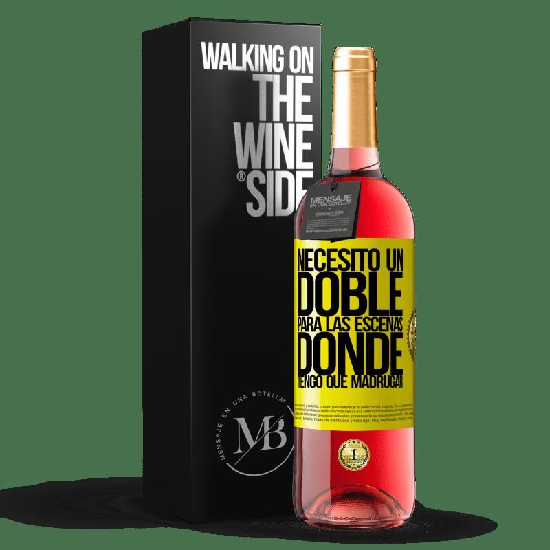 24,95 € Envoi gratuit | Vin rosé Édition ROSÉ J'ai besoin d'un double pour les scènes où je dois me lever tôt Étiquette Jaune. Étiquette personnalisable Vin jeune Récolte 2020 Tempranillo