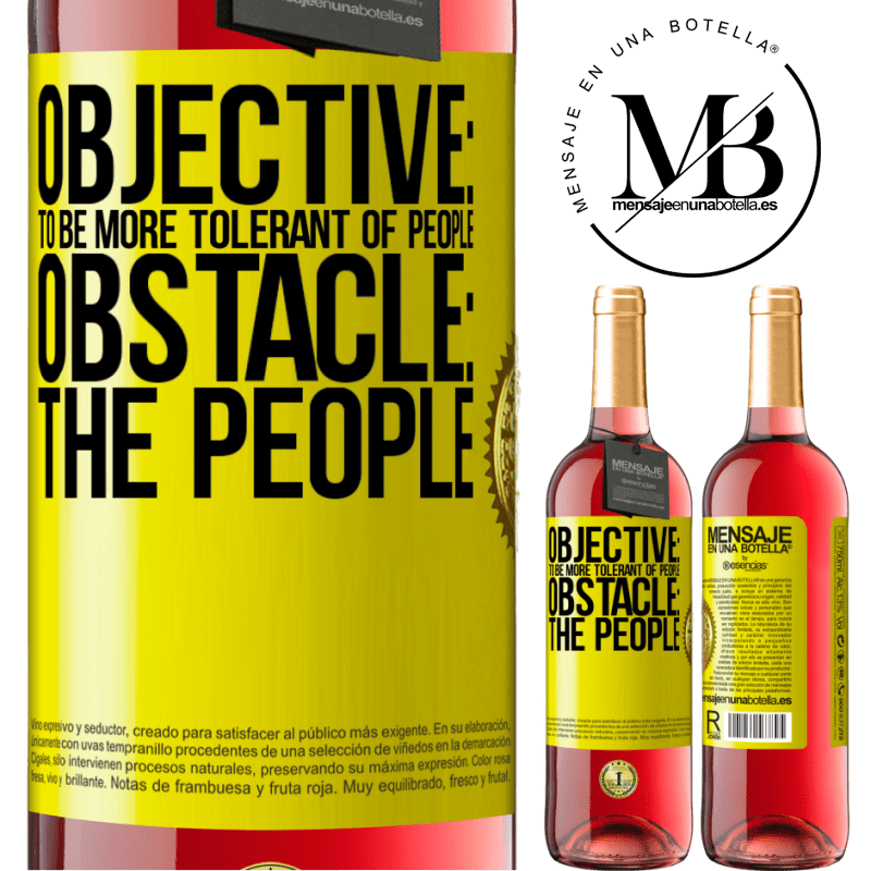 24,95 € Free Shipping   Rosé Wine ROSÉ Edition Objective: to be more tolerant of people. Obstacle: the people Yellow Label. Customizable label Young wine Harvest 2020 Tempranillo