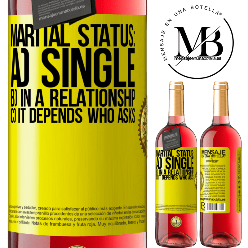 24,95 € Free Shipping   Rosé Wine ROSÉ Edition Marital status: a) Single b) In a relationship c) It depends who asks Yellow Label. Customizable label Young wine Harvest 2020 Tempranillo
