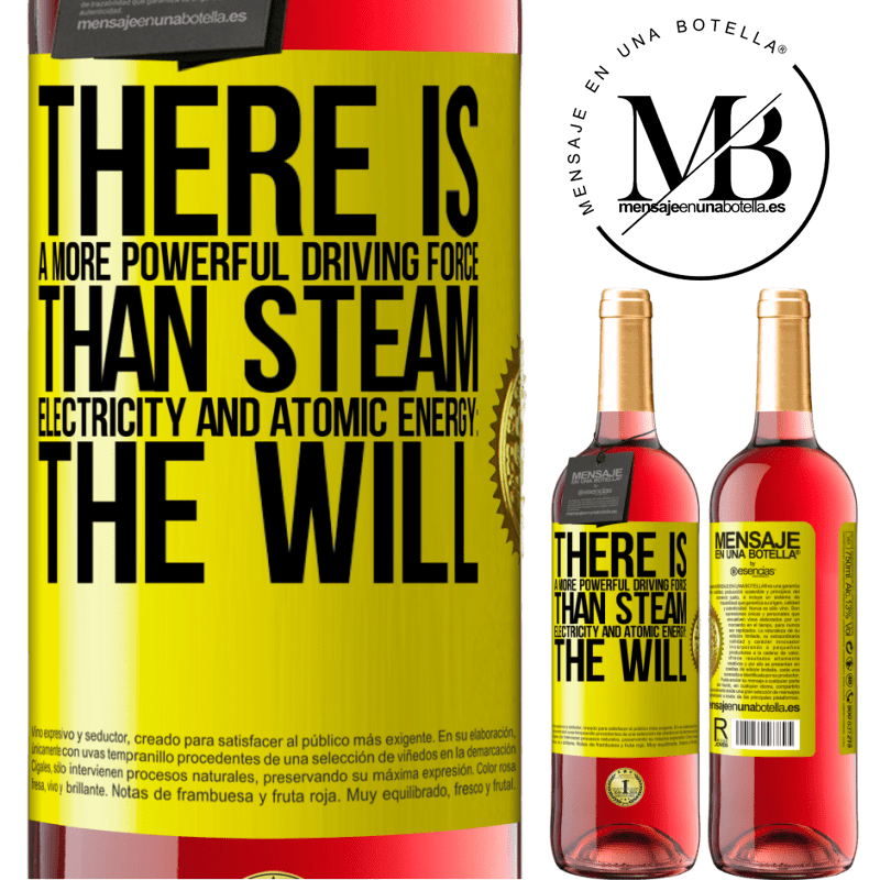 24,95 € Free Shipping | Rosé Wine ROSÉ Edition There is a more powerful driving force than steam, electricity and atomic energy: The will Yellow Label. Customizable label Young wine Harvest 2020 Tempranillo