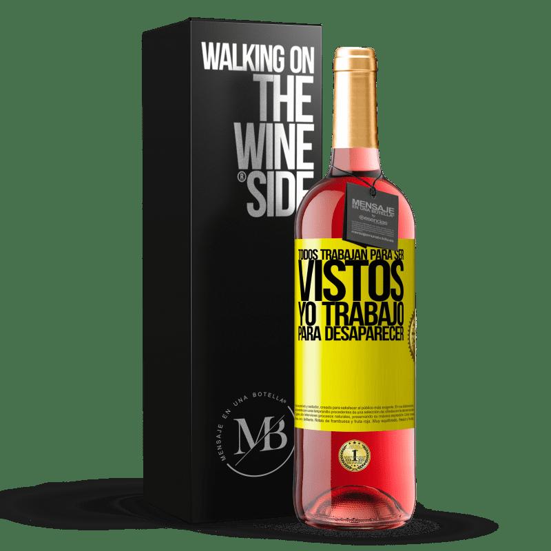 24,95 € Envoi gratuit   Vin rosé Édition ROSÉ Tout le monde travaille pour être vu. Je travaille pour disparaître Étiquette Jaune. Étiquette personnalisable Vin jeune Récolte 2020 Tempranillo