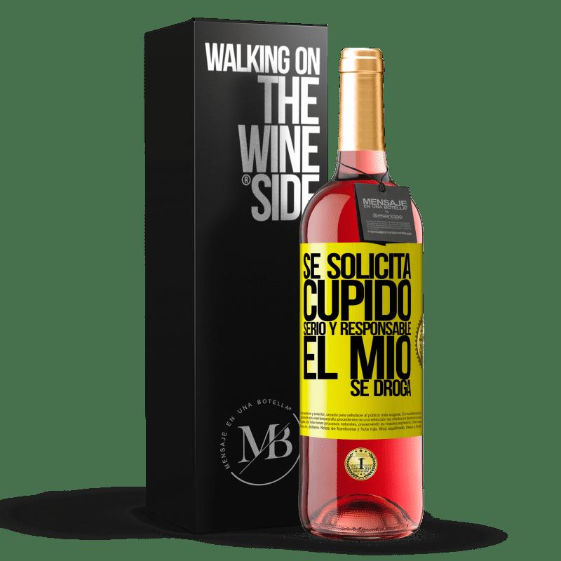 24,95 € Envoi gratuit   Vin rosé Édition ROSÉ Cupidon sérieux et responsable est demandé, le mien est drogué Étiquette Jaune. Étiquette personnalisable Vin jeune Récolte 2020 Tempranillo