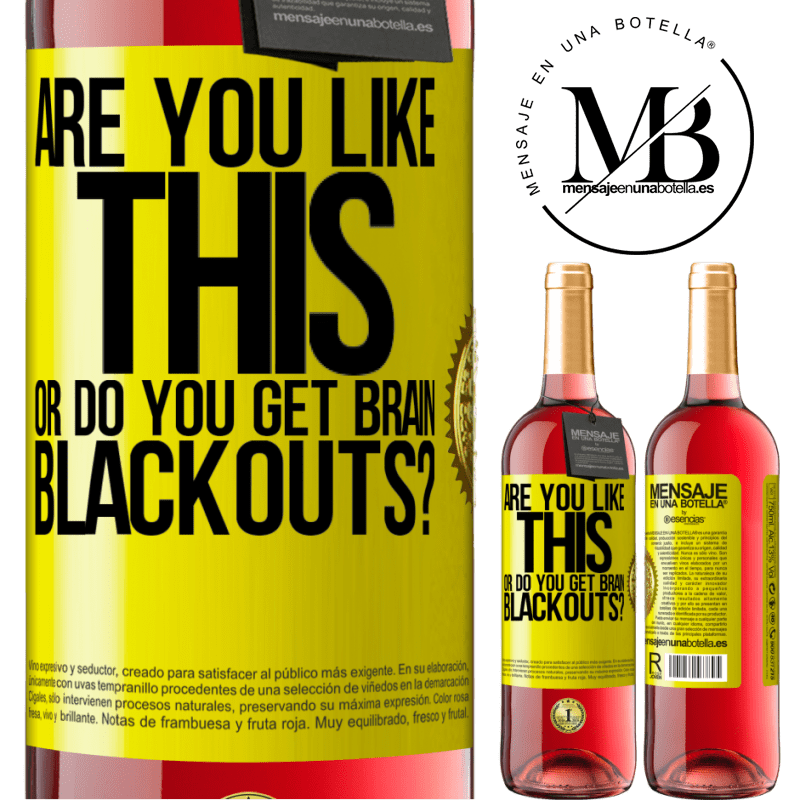 24,95 € Free Shipping | Rosé Wine ROSÉ Edition are you like this or do you get brain blackouts? Yellow Label. Customizable label Young wine Harvest 2020 Tempranillo