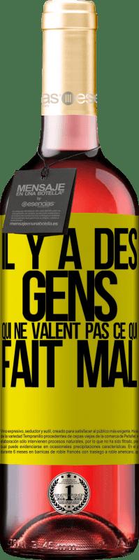 24,95 € Envoi gratuit   Vin rosé Édition ROSÉ Il y a des gens qui ne valent pas ce qui fait mal Étiquette Jaune. Étiquette personnalisable Vin jeune Récolte 2020 Tempranillo