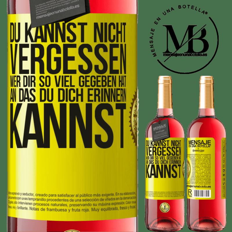 24,95 € Kostenloser Versand | Roséwein ROSÉ Ausgabe Du kannst nicht vergessen, wer dir so viel gegeben hat, an das du dich erinnern kannst Gelbes Etikett. Anpassbares Etikett Junger Wein Ernte 2020 Tempranillo