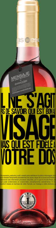 24,95 € Envoi gratuit   Vin rosé Édition ROSÉ Il ne s'agit pas de savoir qui est bon au visage, mais qui est fidèle à votre dos Étiquette Jaune. Étiquette personnalisable Vin jeune Récolte 2020 Tempranillo