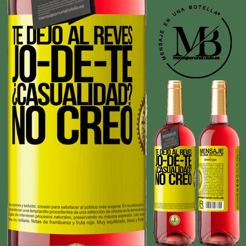 24,95 € Free Shipping | Rosé Wine ROSÉ Edition TE DEJO, al revés, JO-DE-TE ¿Casualidad? No creo Yellow Label. Customizable label Young wine Harvest 2020 Tempranillo