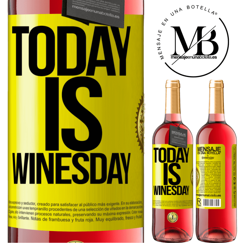 24,95 € Free Shipping   Rosé Wine ROSÉ Edition Today is winesday! Yellow Label. Customizable label Young wine Harvest 2020 Tempranillo