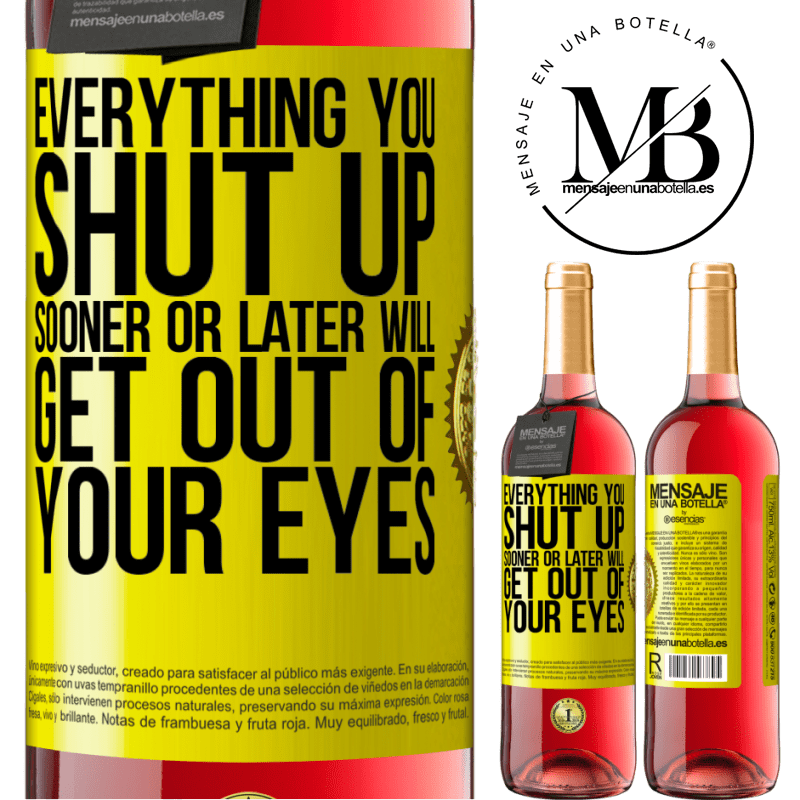 24,95 € Free Shipping   Rosé Wine ROSÉ Edition Everything you shut up sooner or later will get out of your eyes Yellow Label. Customizable label Young wine Harvest 2020 Tempranillo