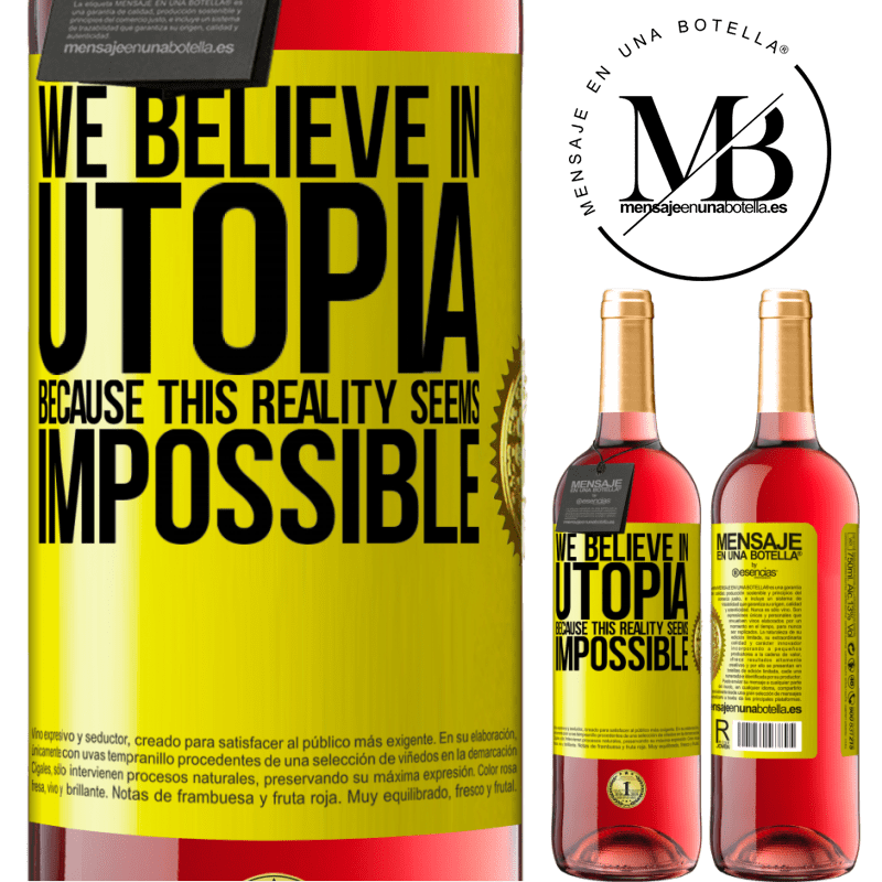 24,95 € Free Shipping   Rosé Wine ROSÉ Edition We believe in utopia because this reality seems impossible Yellow Label. Customizable label Young wine Harvest 2020 Tempranillo
