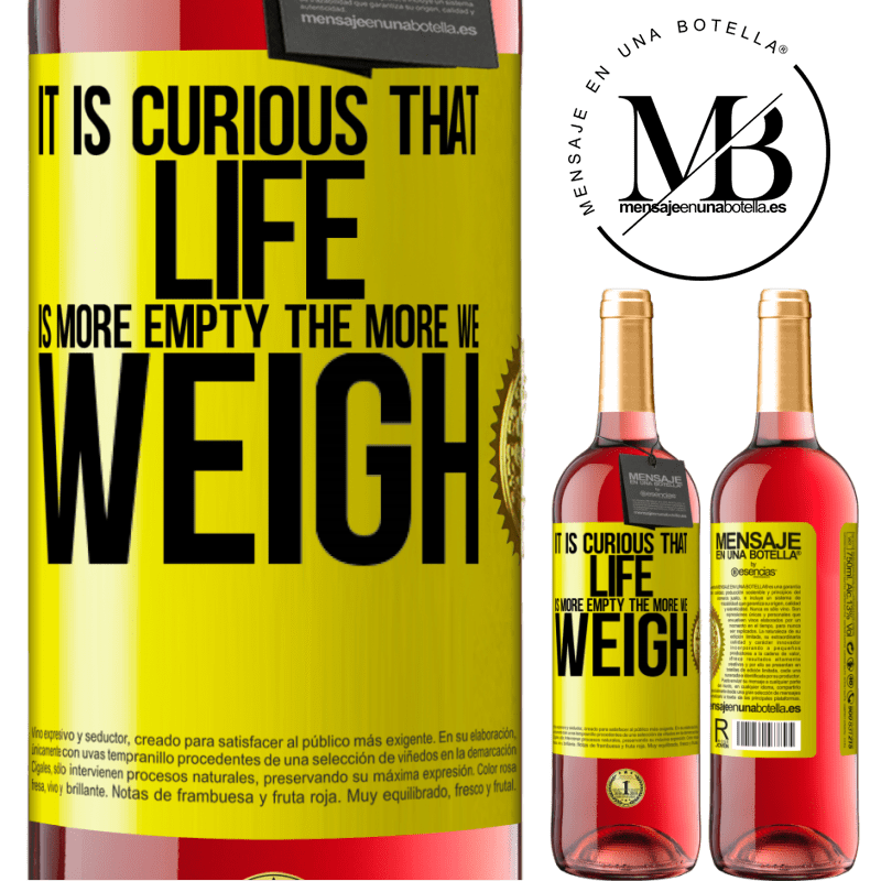 24,95 € Free Shipping | Rosé Wine ROSÉ Edition It is curious that life is more empty, the more we weigh Yellow Label. Customizable label Young wine Harvest 2020 Tempranillo