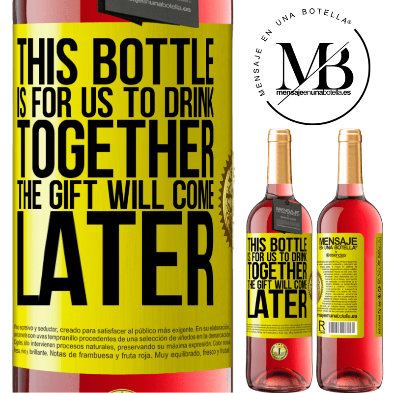 24,95 € Free Shipping | Rosé Wine ROSÉ Edition This bottle is for us to drink together. The gift will come later Yellow Label. Customizable label Young wine Harvest 2020 Tempranillo