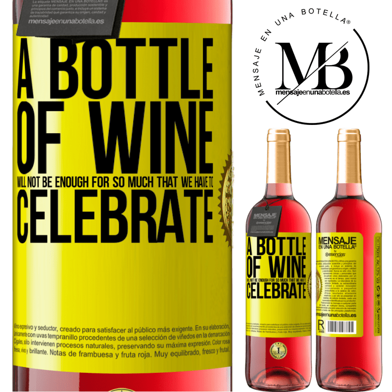 24,95 € Free Shipping   Rosé Wine ROSÉ Edition A bottle of wine will not be enough for so much that we have to celebrate Yellow Label. Customizable label Young wine Harvest 2020 Tempranillo
