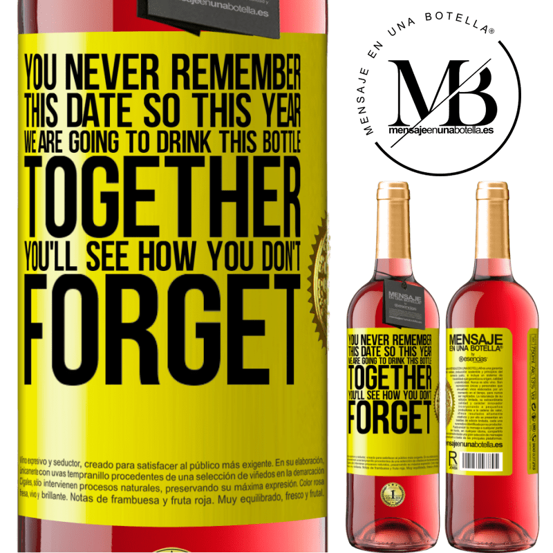 24,95 € Free Shipping   Rosé Wine ROSÉ Edition You never remember this date, so this year we are going to drink this bottle together. You'll see how you don't forget Yellow Label. Customizable label Young wine Harvest 2020 Tempranillo