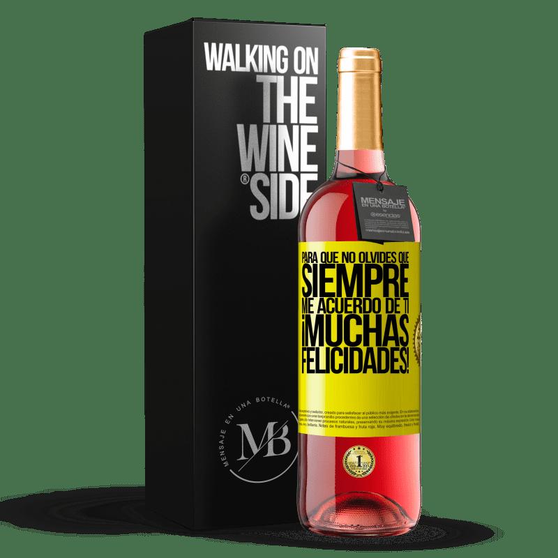 24,95 € Envoi gratuit | Vin rosé Édition ROSÉ Alors n'oublie pas que je me souviens toujours de toi. Félicitations! Étiquette Jaune. Étiquette personnalisable Vin jeune Récolte 2020 Tempranillo