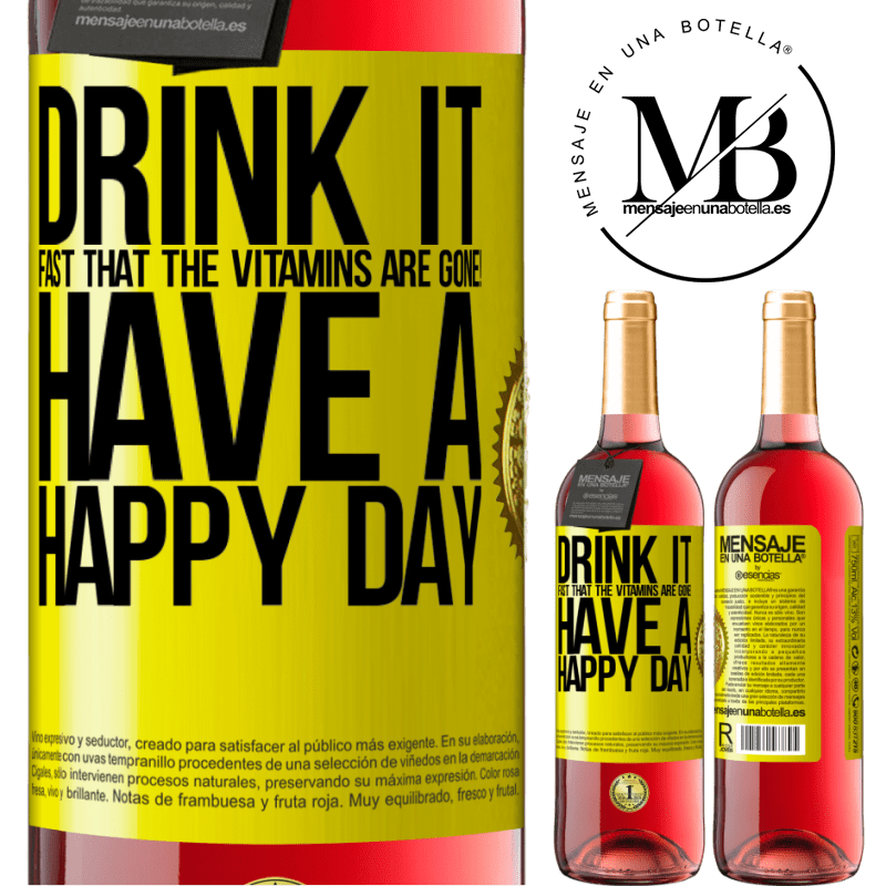 24,95 € Free Shipping | Rosé Wine ROSÉ Edition Drink it fast that the vitamins are gone! Have a happy day Yellow Label. Customizable label Young wine Harvest 2020 Tempranillo