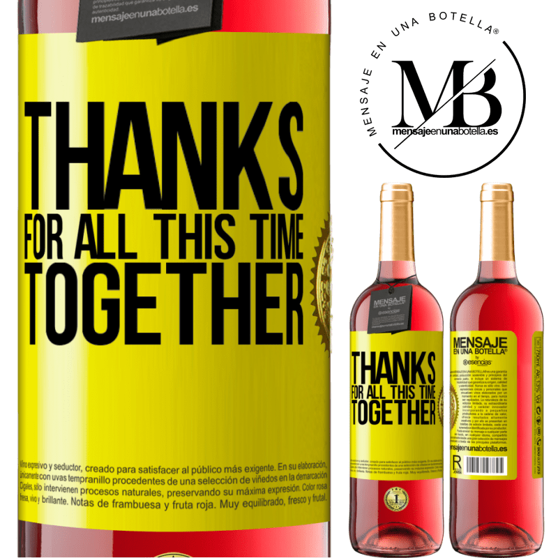 24,95 € Free Shipping   Rosé Wine ROSÉ Edition Thanks for all this time together Yellow Label. Customizable label Young wine Harvest 2020 Tempranillo