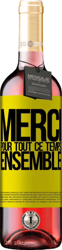 24,95 € Envoi gratuit   Vin rosé Édition ROSÉ Merci pour tout ce temps ensemble Étiquette Jaune. Étiquette personnalisable Vin jeune Récolte 2020 Tempranillo