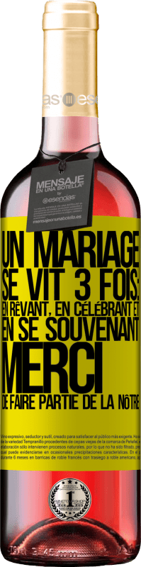 24,95 € Envoi gratuit | Vin rosé Édition ROSÉ Un mariage se vit 3 fois: en rêvant, en célébrant et en se souvenant. Merci de faire partie de la nôtre Étiquette Jaune. Étiquette personnalisable Vin jeune Récolte 2020 Tempranillo