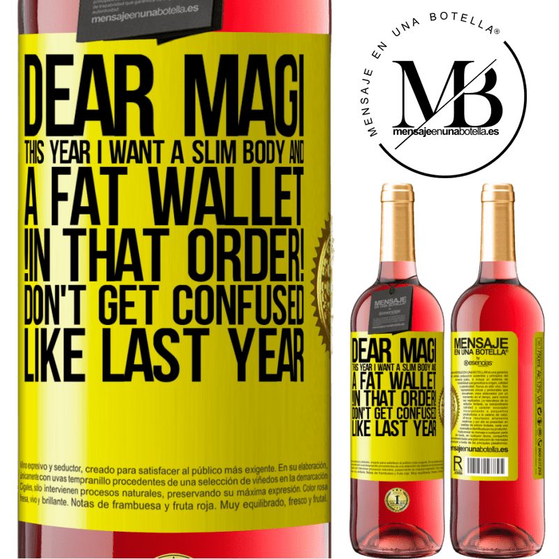 24,95 € Free Shipping | Rosé Wine ROSÉ Edition Dear Magi, this year I want a slim body and a fat wallet. !In that order! Don't get confused like last year Yellow Label. Customizable label Young wine Harvest 2020 Tempranillo