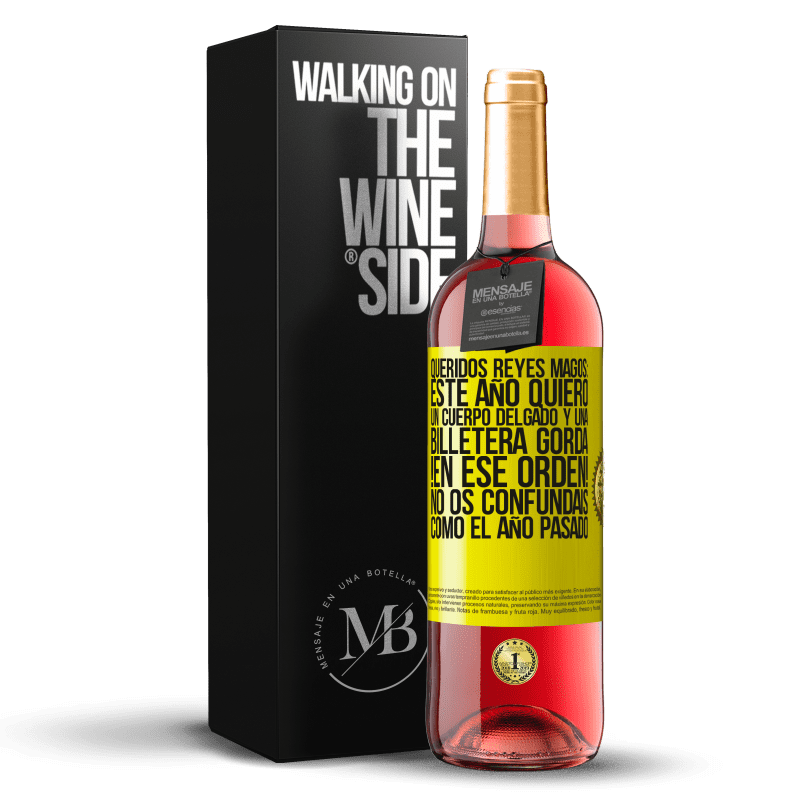 24,95 € Envoi gratuit   Vin rosé Édition ROSÉ Chers mages, cette année, je veux un corps mince et un gros portefeuille. Dans cet ordre! Ne vous embrouillez pas comme Étiquette Jaune. Étiquette personnalisable Vin jeune Récolte 2020 Tempranillo