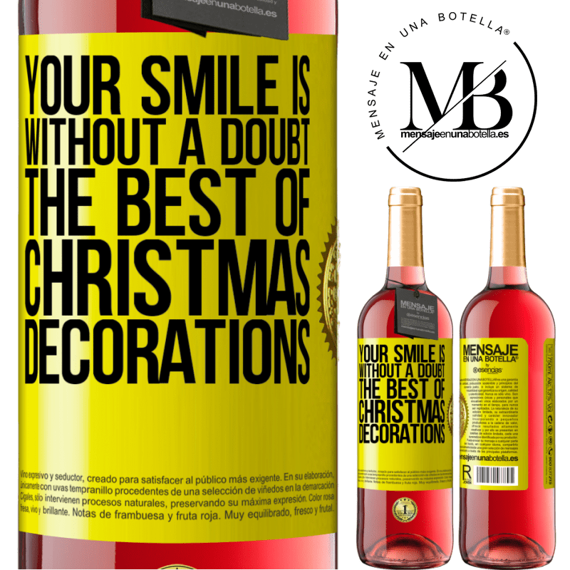 24,95 € Free Shipping   Rosé Wine ROSÉ Edition Your smile is, without a doubt, the best of Christmas decorations Yellow Label. Customizable label Young wine Harvest 2020 Tempranillo