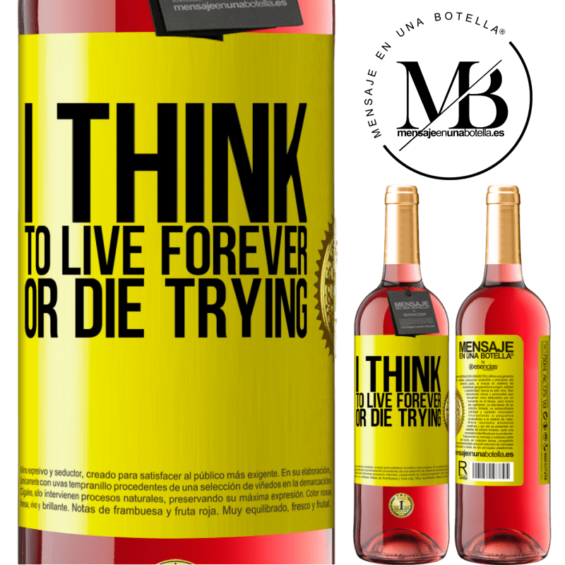 24,95 € Free Shipping | Rosé Wine ROSÉ Edition I think to live forever, or die trying Yellow Label. Customizable label Young wine Harvest 2020 Tempranillo