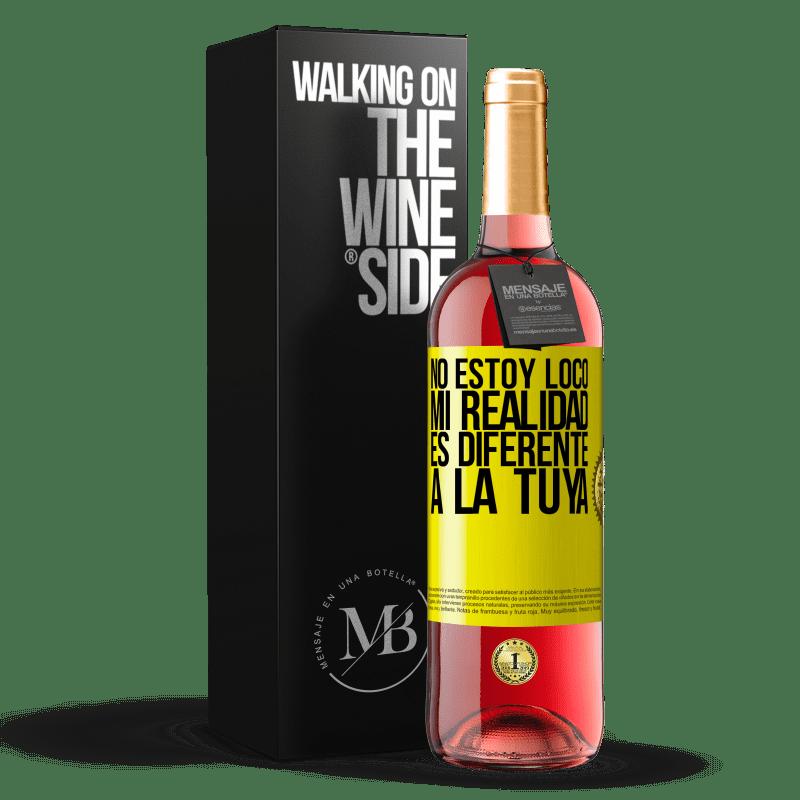 24,95 € Envoi gratuit | Vin rosé Édition ROSÉ Je ne suis pas fou, ma réalité est différente de la tienne Étiquette Jaune. Étiquette personnalisable Vin jeune Récolte 2020 Tempranillo