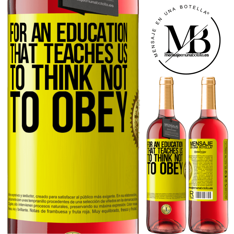 24,95 € Free Shipping   Rosé Wine ROSÉ Edition For an education that teaches us to think not to obey Yellow Label. Customizable label Young wine Harvest 2020 Tempranillo