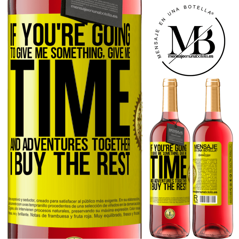 24,95 € Free Shipping | Rosé Wine ROSÉ Edition If you're going to give me something, give me time and adventures together. I buy the rest Yellow Label. Customizable label Young wine Harvest 2020 Tempranillo