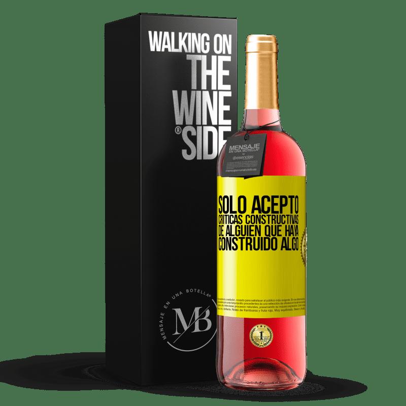 24,95 € Envoi gratuit | Vin rosé Édition ROSÉ J'accepte seulement les critiques constructives de quelqu'un qui a construit quelque chose Étiquette Jaune. Étiquette personnalisable Vin jeune Récolte 2020 Tempranillo