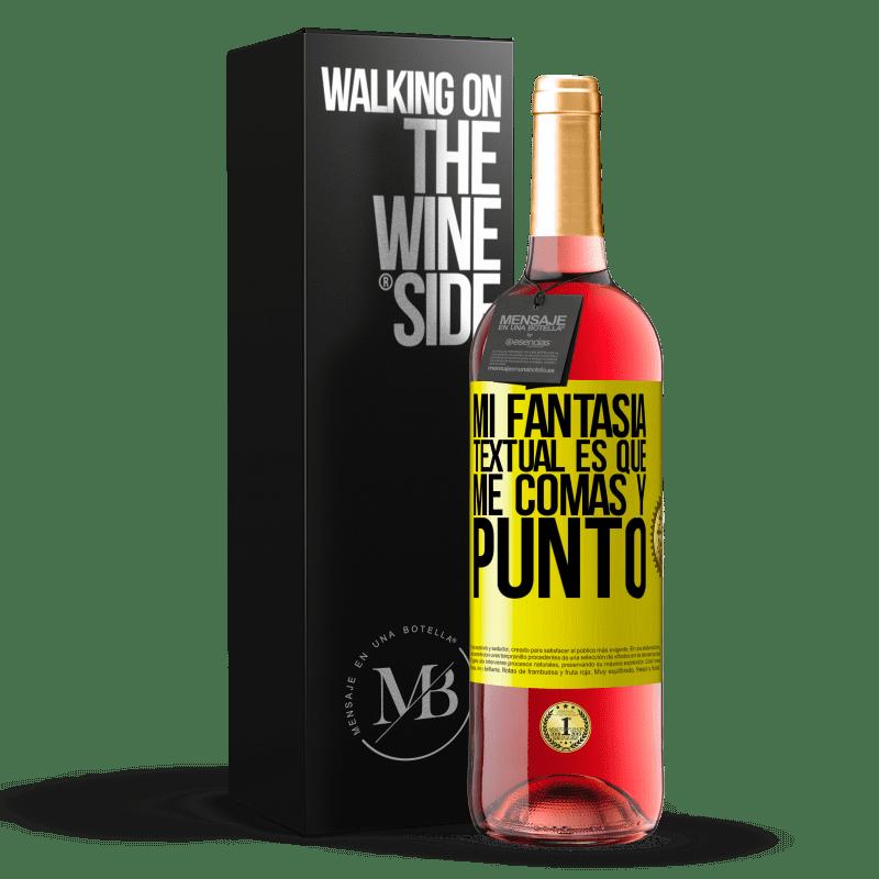 24,95 € Envoi gratuit | Vin rosé Édition ROSÉ Mon fantasme textuel est que vous me mangez et menstruez Étiquette Jaune. Étiquette personnalisable Vin jeune Récolte 2020 Tempranillo
