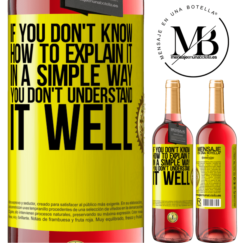 24,95 € Free Shipping | Rosé Wine ROSÉ Edition If you don't know how to explain it in a simple way, you don't understand it well Yellow Label. Customizable label Young wine Harvest 2020 Tempranillo