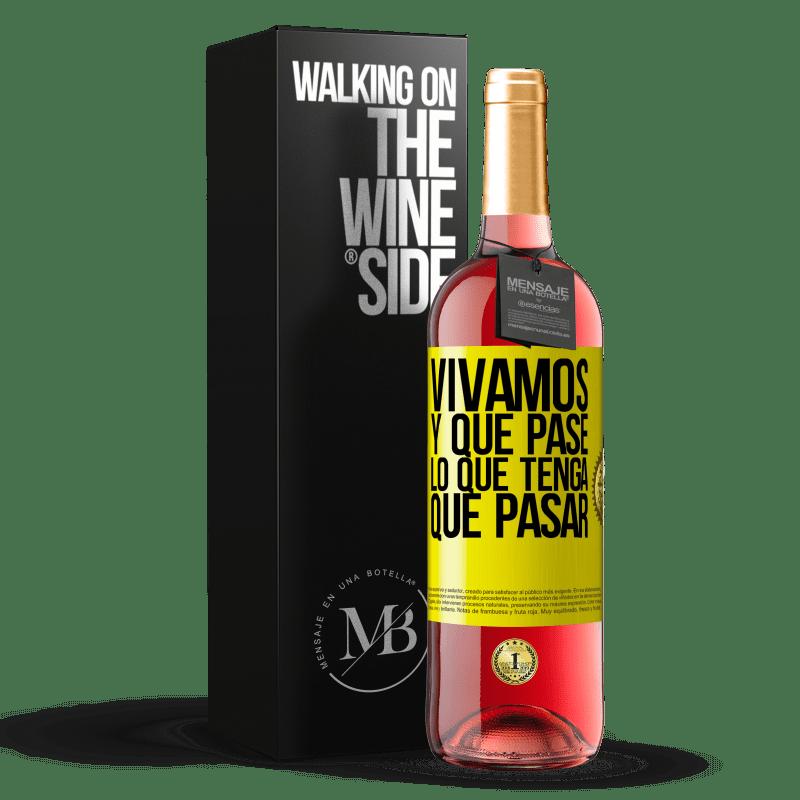 24,95 € Envoi gratuit | Vin rosé Édition ROSÉ Vivons Et tout ce qui arrive doit arriver Étiquette Jaune. Étiquette personnalisable Vin jeune Récolte 2020 Tempranillo