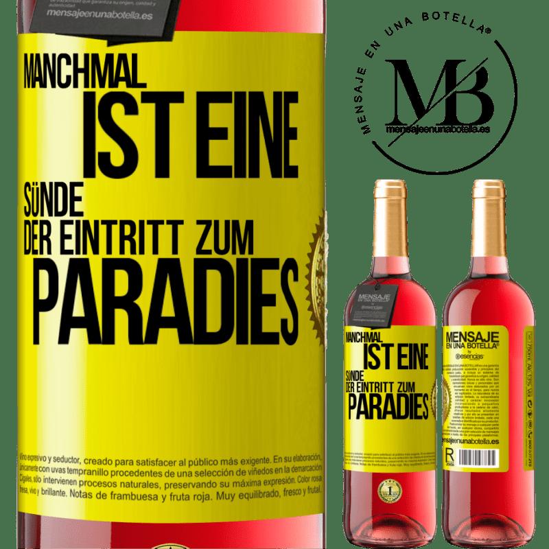24,95 € Kostenloser Versand   Roséwein ROSÉ Ausgabe Manchmal ist eine Sünde der Eingang zum Paradies Gelbes Etikett. Anpassbares Etikett Junger Wein Ernte 2020 Tempranillo