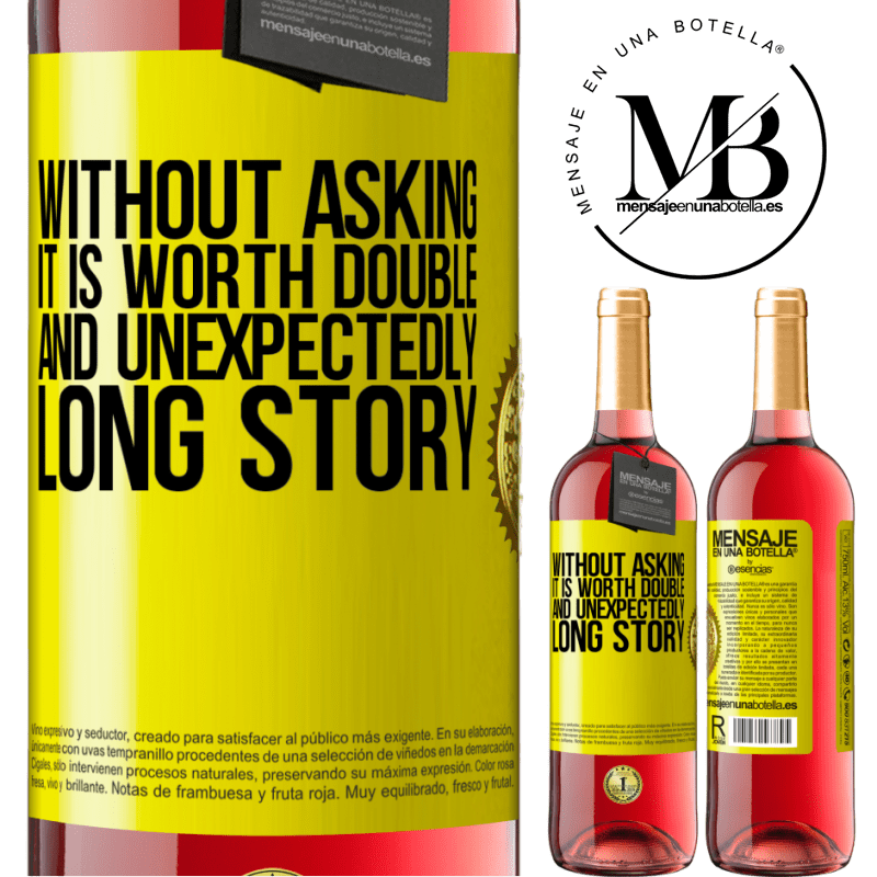 24,95 € Free Shipping | Rosé Wine ROSÉ Edition Without asking it is worth double. And unexpectedly, long story Yellow Label. Customizable label Young wine Harvest 2020 Tempranillo