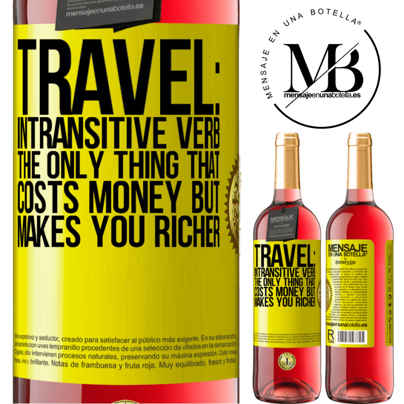 24,95 € Free Shipping | Rosé Wine ROSÉ Edition Travel: intransitive verb. The only thing that costs money but makes you richer Yellow Label. Customizable label Young wine Harvest 2020 Tempranillo