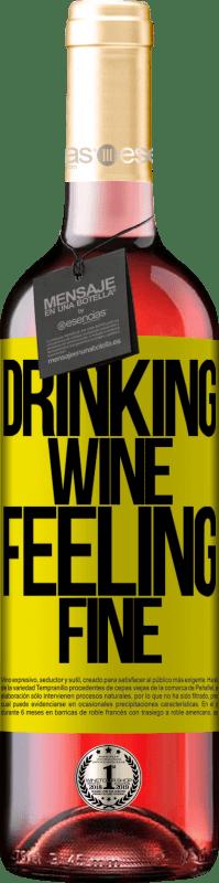 24,95 € Envoi gratuit | Vin rosé Édition ROSÉ Drinking wine, feeling fine Étiquette Jaune. Étiquette personnalisable Vin jeune Récolte 2020 Tempranillo