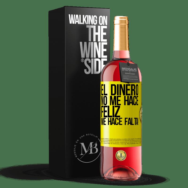 24,95 € Envoi gratuit | Vin rosé Édition ROSÉ L'argent ne me fait pas plaisir. Il me manque! Étiquette Jaune. Étiquette personnalisable Vin jeune Récolte 2020 Tempranillo