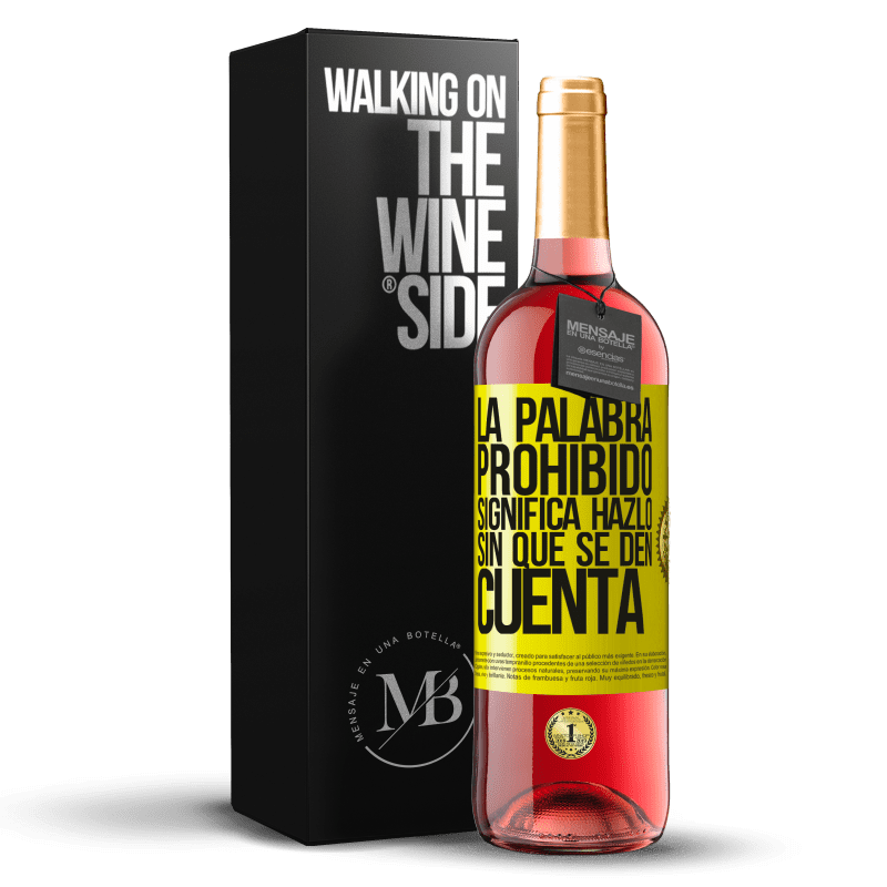 24,95 € Envoi gratuit   Vin rosé Édition ROSÉ Le mot INTERDIT signifie le faire sans qu'ils s'en rendent compte Étiquette Jaune. Étiquette personnalisable Vin jeune Récolte 2020 Tempranillo