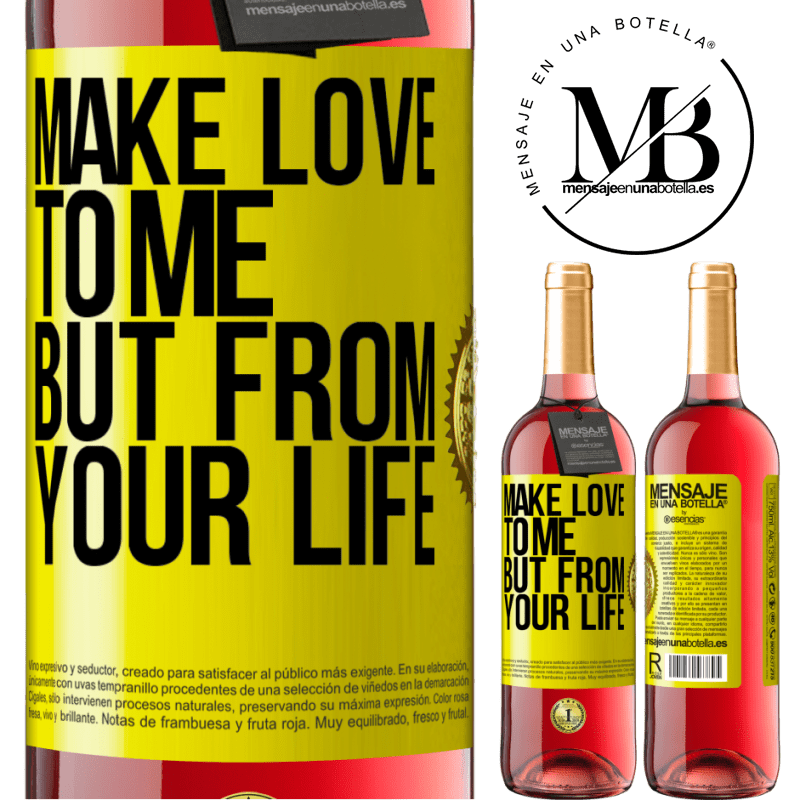 24,95 € Free Shipping | Rosé Wine ROSÉ Edition Make love to me, but from your life Yellow Label. Customizable label Young wine Harvest 2020 Tempranillo