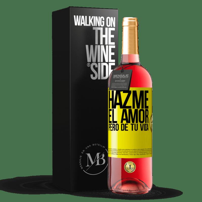 24,95 € Envoi gratuit   Vin rosé Édition ROSÉ Fais-moi l'amour, mais de ta vie Étiquette Jaune. Étiquette personnalisable Vin jeune Récolte 2020 Tempranillo