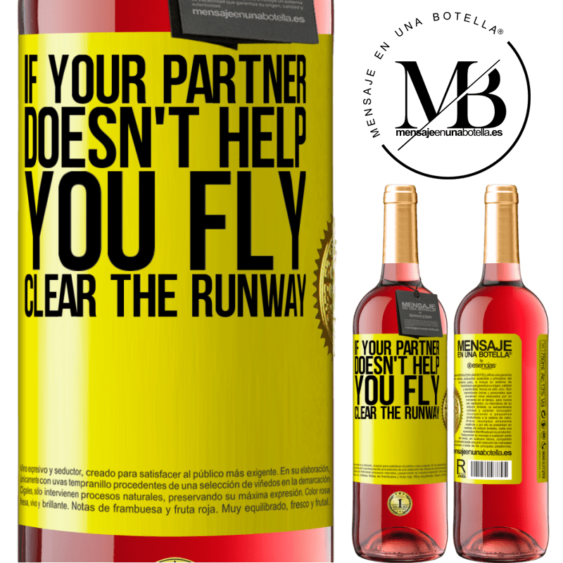 24,95 € Free Shipping   Rosé Wine ROSÉ Edition If your partner doesn't help you fly, clear the runway Yellow Label. Customizable label Young wine Harvest 2020 Tempranillo