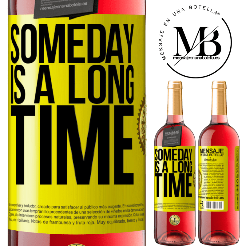 24,95 € Free Shipping | Rosé Wine ROSÉ Edition Someday is a long time Yellow Label. Customizable label Young wine Harvest 2020 Tempranillo