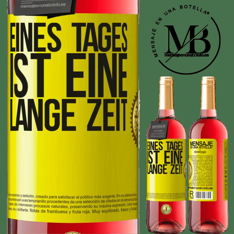24,95 € Kostenloser Versand | Roséwein ROSÉ Ausgabe Eines Tages ist eine lange Zeit Gelbes Etikett. Anpassbares Etikett Junger Wein Ernte 2020 Tempranillo