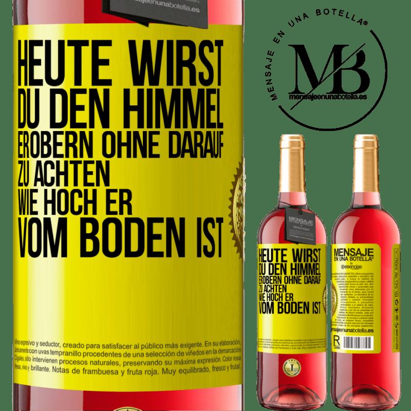 24,95 € Kostenloser Versand   Roséwein ROSÉ Ausgabe Heute wirst du den Himmel erobern, ohne darauf zu achten, wie hoch er vom Boden ist Gelbes Etikett. Anpassbares Etikett Junger Wein Ernte 2020 Tempranillo